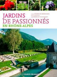Pierrick Eberhard - Jardins de passionnés en Rhône-Alpes - Des îlots de verdure où s'émerveiller et apprendre.
