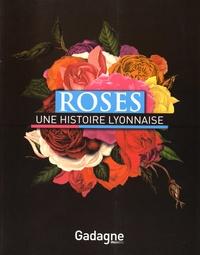 Pierrick Eberhard - Roses, une histoire lyonnaise.