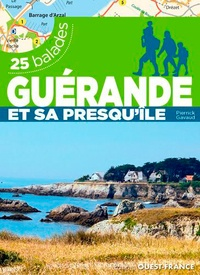 Pierrick Gavaud - Guérande et sa presqu'île - 25 balades.