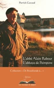 Pierrick Gavaud - L'abbé Rebour - L'abbaye de Paimpont.