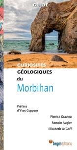 Pierrick Graviou et Romain Augier - Curiosités géologiques du Morbihan.