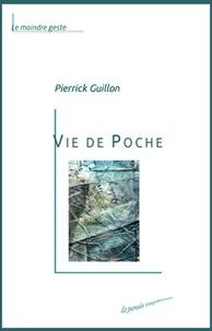 Pierrick Guillon - Vie de poche.