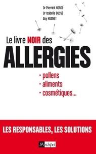 Pierrick Hordé et Guy Hugnet - Le livre noir des allergies.