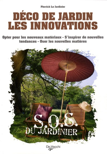 Pierrick Le Jardinier - Déco de jardin Les innovations.