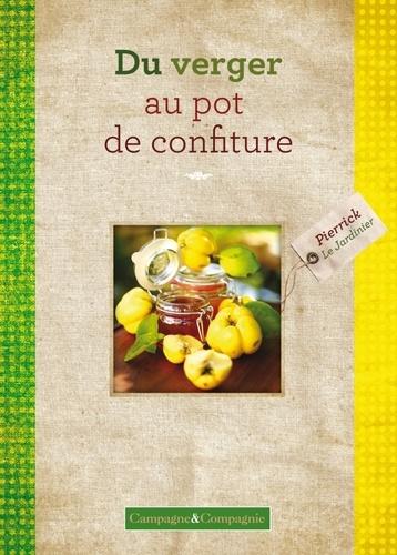 Pierrick Le Jardinier - Du verger au pot de confiture - Confitures, marmelades et gelées de la ferme.