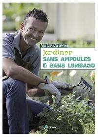 Pierrick Le Jardinier - Jardiner sans ampoules et sans lumbago.