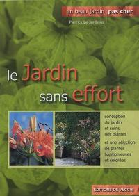 Pierrick Le Jardinier - Le jardin sans effort - Pour le plaisir de jardiner.
