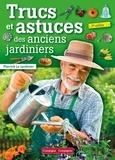 Pierrick Le Jardinier - Trucs et astuces des anciens jardiniers.