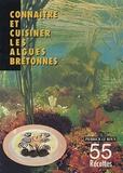 Pierrick Le Roux - Connaître et cuisiner les algues bretonnes, 55 recettes - Identification des espèces alimentaires, Conseils de préparation et de cuisson.