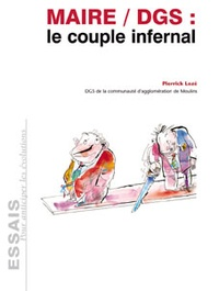 Maire / DGS : le couple infernal - Pierrick Lozé |