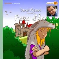 Pierrick Martinez - Daniel Prévost raconte Peau d'Ane. 1 CD audio