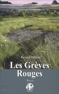 Pierrick Ollivier - Les Grèves Rouges.