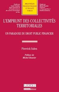 Pierrick Salen - L'emprunt des collectivités territoriales - Un paradoxe du droit public financier.
