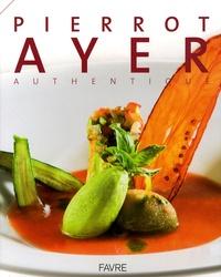 Pierrot Ayer - Authentique.