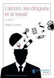 Pierrot Schiltz - L'alcool, les drogues et le travail.