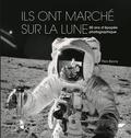 Piers Bizony - Ils ont marché sur la Lune - 50 ans d'épopée photographique.