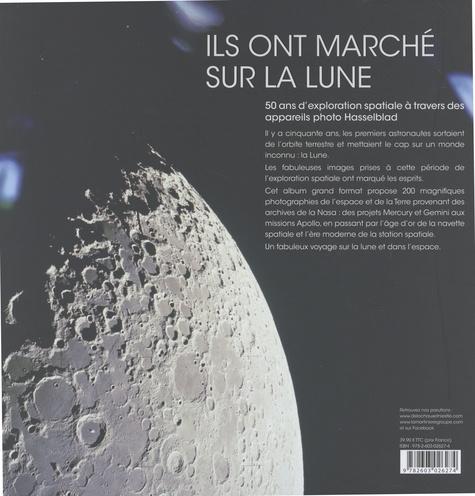 Ils ont marché sur la Lune. 50 ans d'épopée photographique
