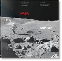 Piers Bizony et Andrew Chaikin - The NASA Archives - From Project Mercury to the Mars Rovers, 60 years in Space. Avec un livret en français.
