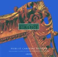 Piers Feetham et Caroline Feetham - L'art du cadre.