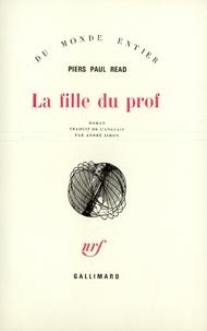 Piers Paul Read - La fille du prof.