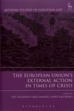 Piet Eeckhout et Manuel Lopez-Escudero - The European Union's External Action in Times of Crisis.