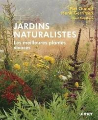 Piet Oudolf et Henk Gerritsen - Jardins naturalistes - Les meilleures plantes vivaces.