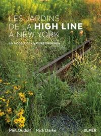 Piet Oudolf et Rick Darke - Les jardins de la High Line à New York - Un modèle de nature urbaine.