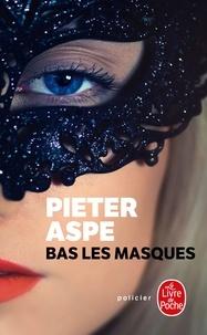 Pieter Aspe - Bas les masques.