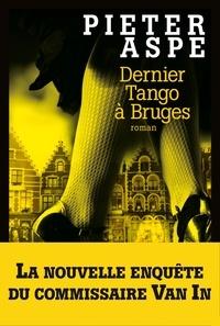 Pieter Aspe - Dernier tango à Bruges.