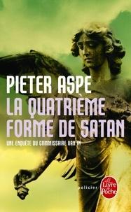 Pieter Aspe - La Quatrième Forme de Satan.