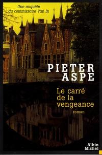 Pieter Aspe - Le carré de la vengeance.