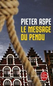 Pieter Aspe - Le message du pendu.