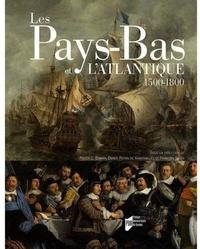 Pieter-C Emmer et Didier Poton de Xaintrailles - Les Pays-Bas et l'Atlantique 1500-1800.