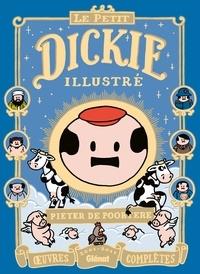 Pieter De Poortere - Dickie Oeuvres complètes 20 : Le Petit Dickie illustré.