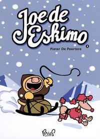 Pieter De Poortere - Joe de Eskimo Tome 1 : .