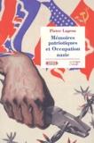 Pieter Lagrou - Mémoires patriotiques et Occupation nazie. - Résistants, requis et déportés en Europe occidentale 1945-1965.