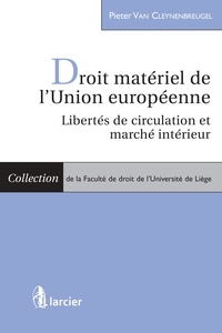 Pieter Van Cleynenbreugel - Droit matériel de l'Union Européenne - Libertés de circulation et marché intérieur.