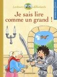 Pieter Van Oudhensden - Je sais lire comme un grand ! CP/CE1 - Sarah et le chevalier.