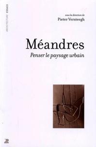 Pieter Versteegh - Méandres - penser le paysage urbain.