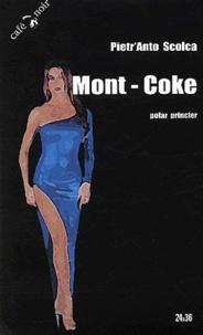 Pietr'Anto Scolca - Mont-Coke.