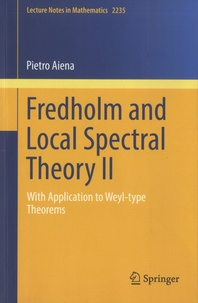 Pietro Aiena - Fredholm and Local Spectral Theory II - With Application to Weyl-type Theorems.