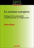 Pietro Basso - Le racisme européen - Critique de la rationnalité institutionnelle de l'oppression.