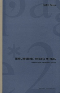 Pietro Basso - Temps modernes, horaires antiques - L'horaire de travail au tournant d'un millénaire.
