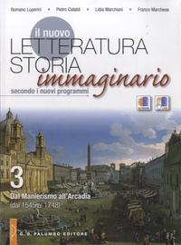 Pietro Cataldi - Il nuovo Letteratura Storia Immaginario - 3 : Dal Manierismo all'Arcadia (dal 1545 al 1748).