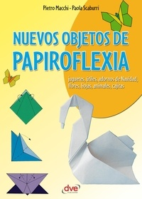 Pietro Macchi et Paola Scaburri - Nuevos objetos de papiroflexia.
