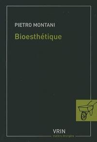 Pietro Montani - Bioesthétique - Sens commun, technique et art à l'âge de la globalisation.