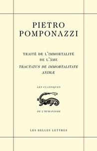 Pietro Pomponazzi - Traité de l'immortalité de l'âme - Edition bilingue français-latin.