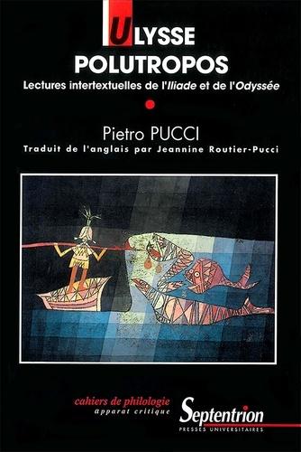 Ulysse Polutropos. Lectures intertextuelles de l'Iliade et de l'Odyssée