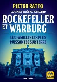 Pietro Ratto - Rockefeller et Warburg - Les familles les plus puissantes sur terre.