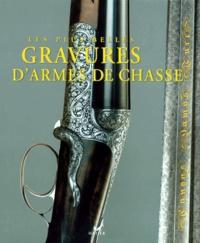 Pietro Sabatti et Claude Gaier - Les plus belles gravures d'armes de chasse.